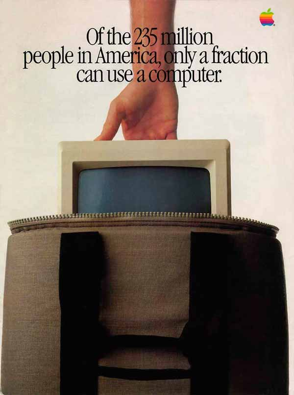 10 Of The Best Apple Print Ads Of All Time -  Of the 235 million people in America, only a fraction can use a computer.