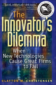 The Innovators Dilemma by Clayton M. Christensen